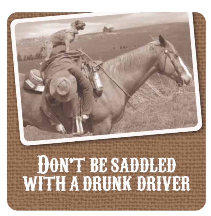 Don't be saddled with a drunk driver